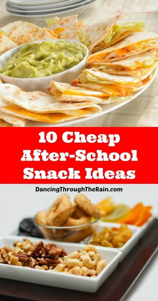 A picture of chicken quesadillas on a white plate and another of a white dish with various nuts with a title of 10 Cheap After School Snack Ideas