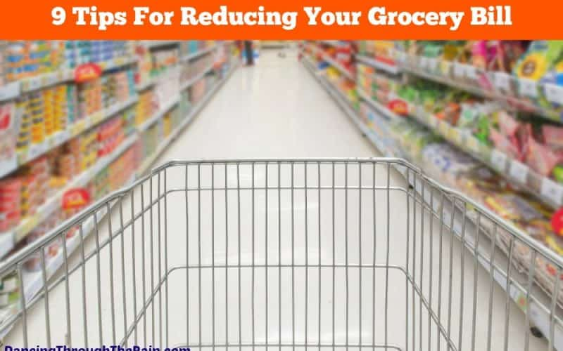 9 Grocery Bill Reducing Tips