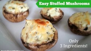 Easy Stuffed Mushrooms - Only Three Ingredients!