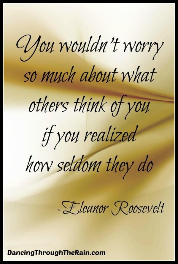 You Wouldn't Worry What Other People Think Of You If You Knew How ...