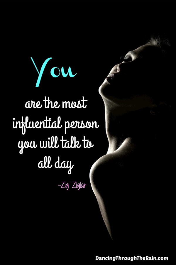 A woman's silhouette with a black background with You are the most influential person you will talk to all day printed