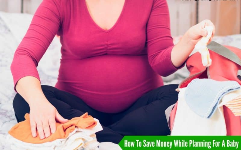 How To Save Money While Planning For A Baby