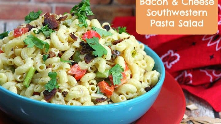 Bacon And Cheese Southwestern Pasta Salad