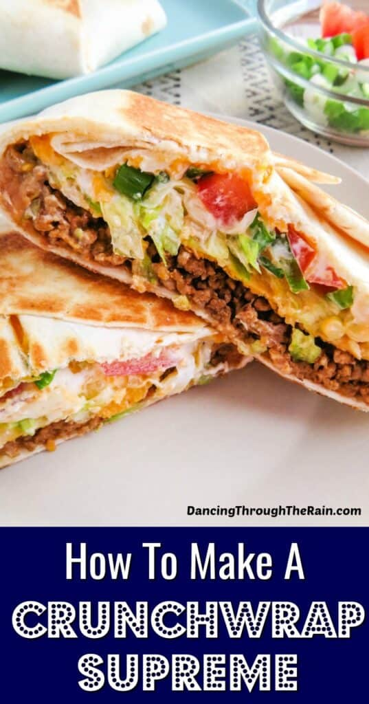 A picture of the copycat taco bell crunchwrap supreme with the text How to make a Crunchwrap Supreme