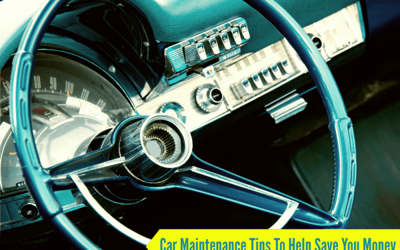 Car Maintenance Tips To Help Save You Money