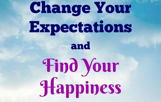 Change Your Expectations And Find Your Happiness