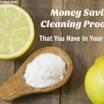 Money Saving Green Cleaning Products (That You Already Have In Your Kitchen)