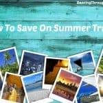 How To Save On Summer Travel