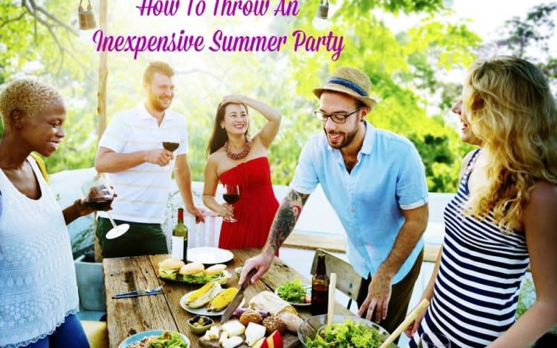 How To Throw An Inexpensive Summer Party