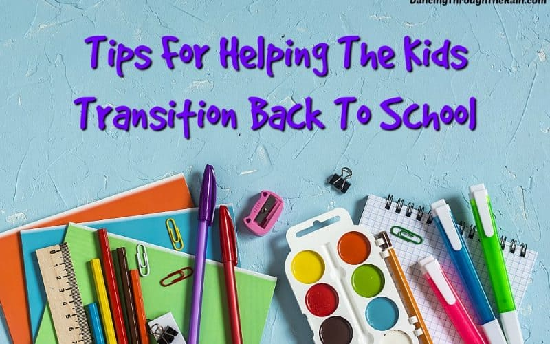 Tips To Help The Kids Transition Back To School