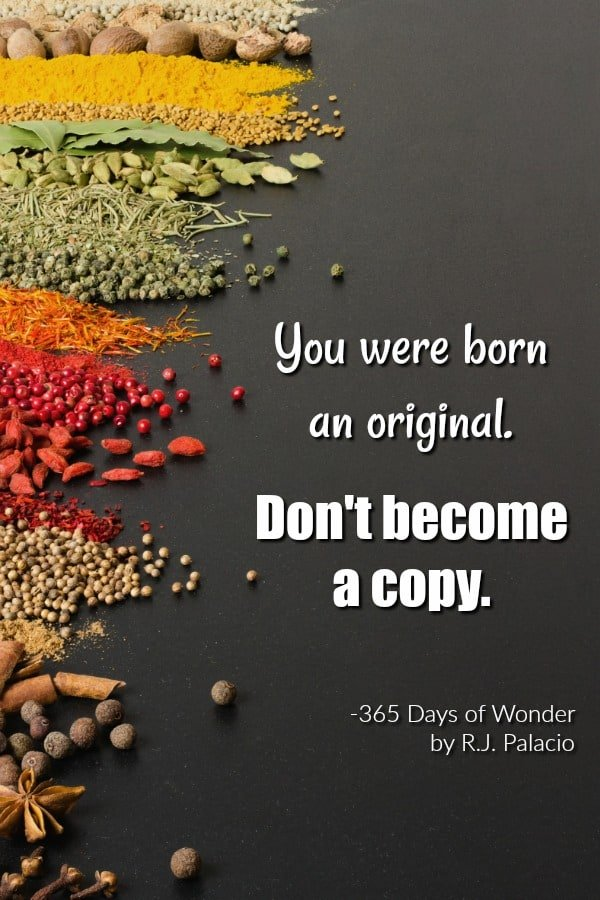 You Were Born An Original. Don't Become A Copy Quote