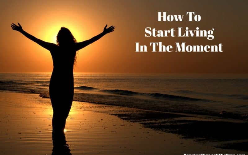 How To Start Living In The Moment