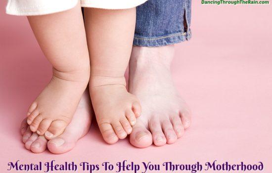 Mental Health Tips To Help You Through Motherhood
