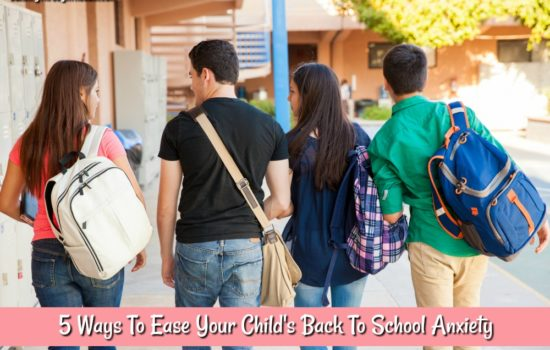 5 Ways To Ease Your Child's Back To School Anxiety
