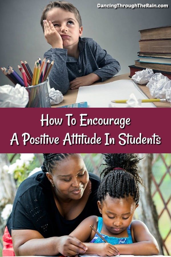 School stress is a very real thing and it can lead to a negative attitude in students. Here are some tips that will help you encourage a positive attitude in the students in your life and get them moving in a more confident direction.