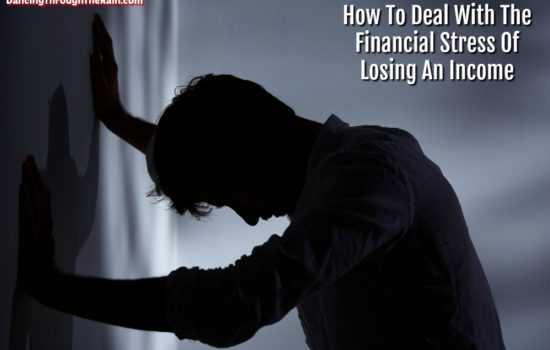 How To Deal With The Financial Stress Of Losing An Income