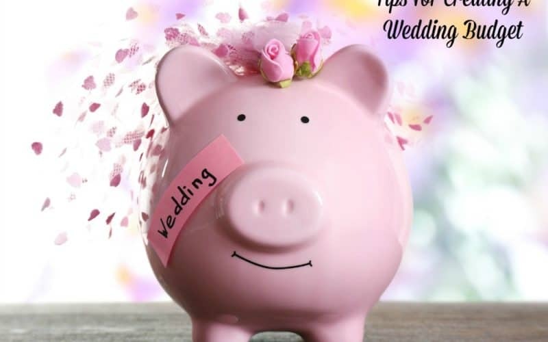 Tips For Creating A Wedding Budget