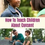 How To Teach Children About Consent