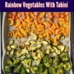 Rainbow Vegetables With Tahini Dressing