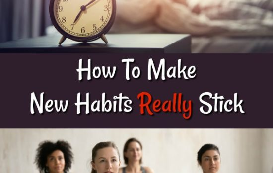 How To Make New Habits Really Stick