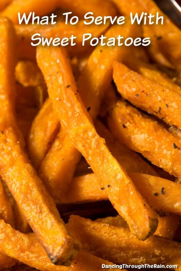 A closeup of sweet potato fries with the words What to Make With Sweet Potatoes