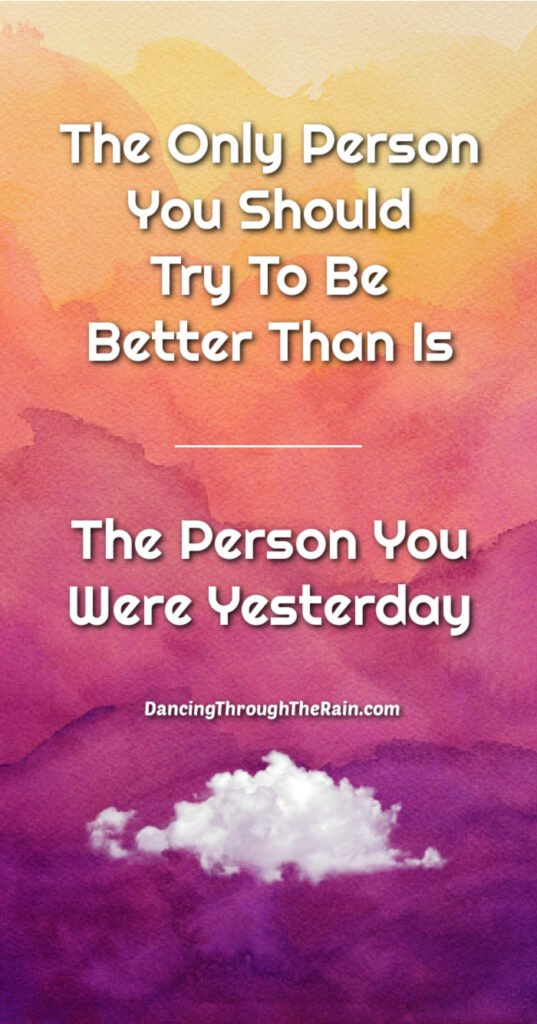 An orange and purple background with the words The Only Person You Should Try To Be Better Than Is The Person You Were Yesterday